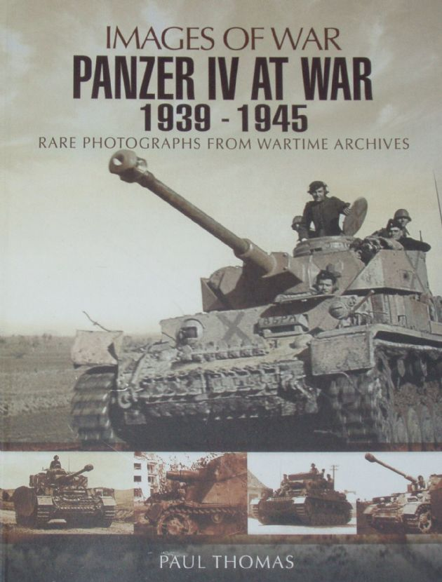 Panzer IV at War, by Paul Thomas, subtitled 'Images of War - Rare Photographs from Wartime Archives'